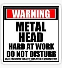 Warning Metalhead Hard At Work Do Not Disturb Sticker