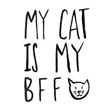 My Cat Is My BFF by adventurlings