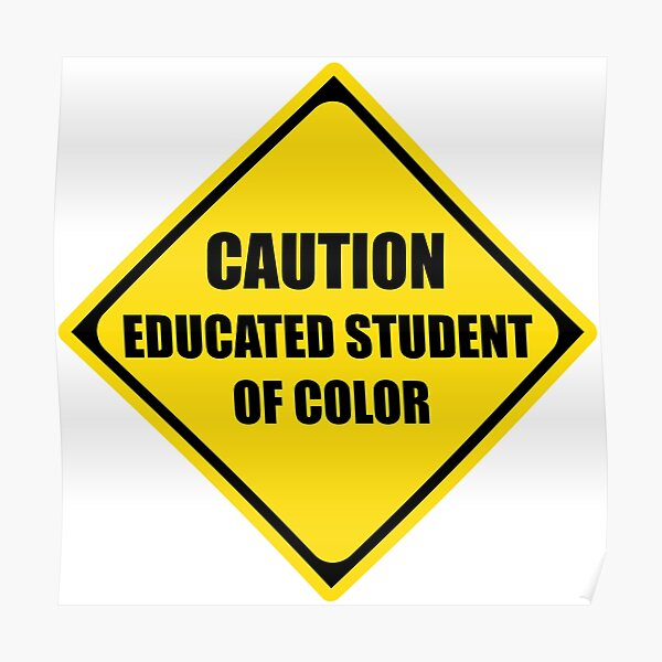 Caution Educated Student of Color - Funny Warning Sign for Black Women & Men and Graduation Gifts for Students - Black Lives Matter Juneteenth Poster