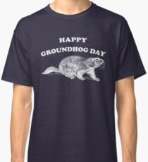 Happy Groundhog Day Shirt & Gear Classic T-Shirt