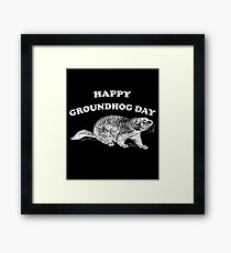 Happy Groundhog Day Shirt & Gear Framed Print