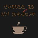 coffee is my saviour by NafetsNuarb