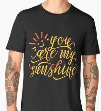 You Are My Sunshine Inspirational Design Men's Premium T-Shirt