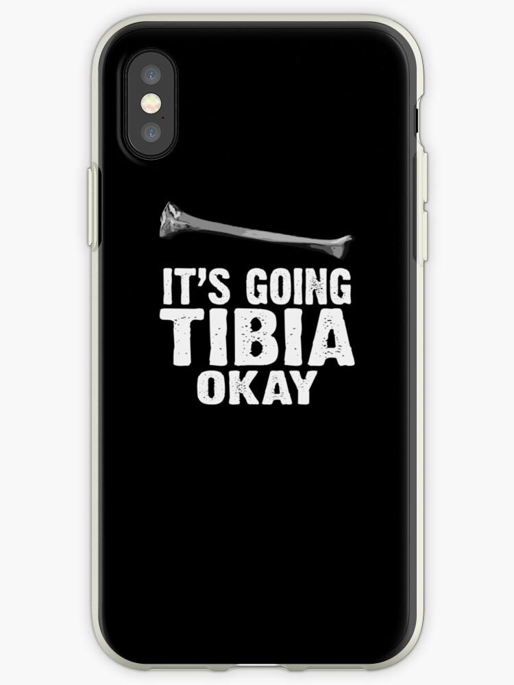 Funny Medical Wortspiel Es wird Tibia Okay\