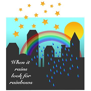 When it rains look for rainbows by MyTWPlus