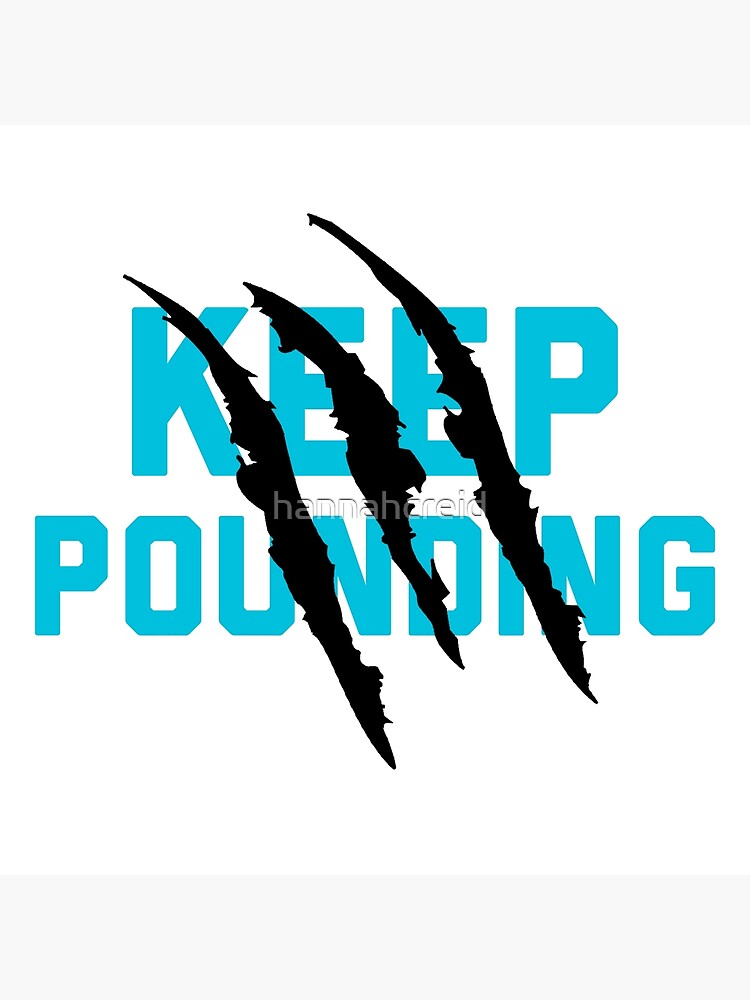 Keep Pounding - Carolina Panthers by hannahcreid