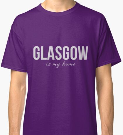 Design Day 16 - Glasgow is My Home - January 16, 2018 Classic T-Shirt