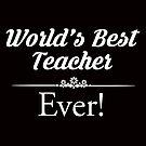 World's Best Teacher Ever by cheriverymery