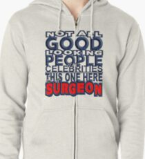 Good Looking Surgeon Zipped Hoodie