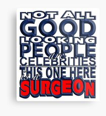 Good Looking Surgeon Metal Print