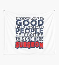 Good Looking Surgeon Wall Tapestry