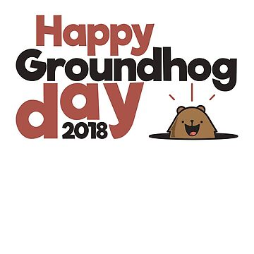 Happy Groundhog day gift by mydachshund