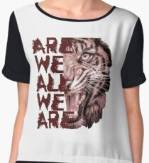Are We All We Are? Chiffon Top