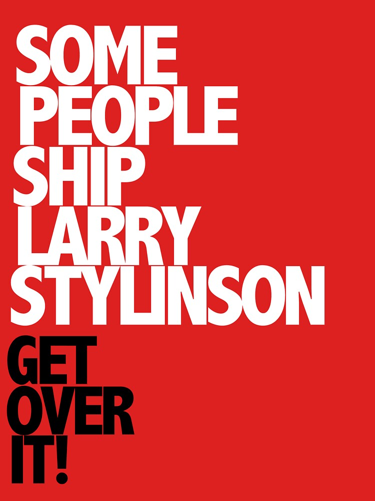 Some people ship Larry Stylinson  Get over it! | Women's T-Shirt