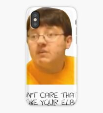 I Don't Care That You Broke Your Elbow iPhone Case/Skin