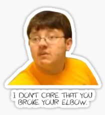 I Don't Care That You Broke Your Elbow Sticker