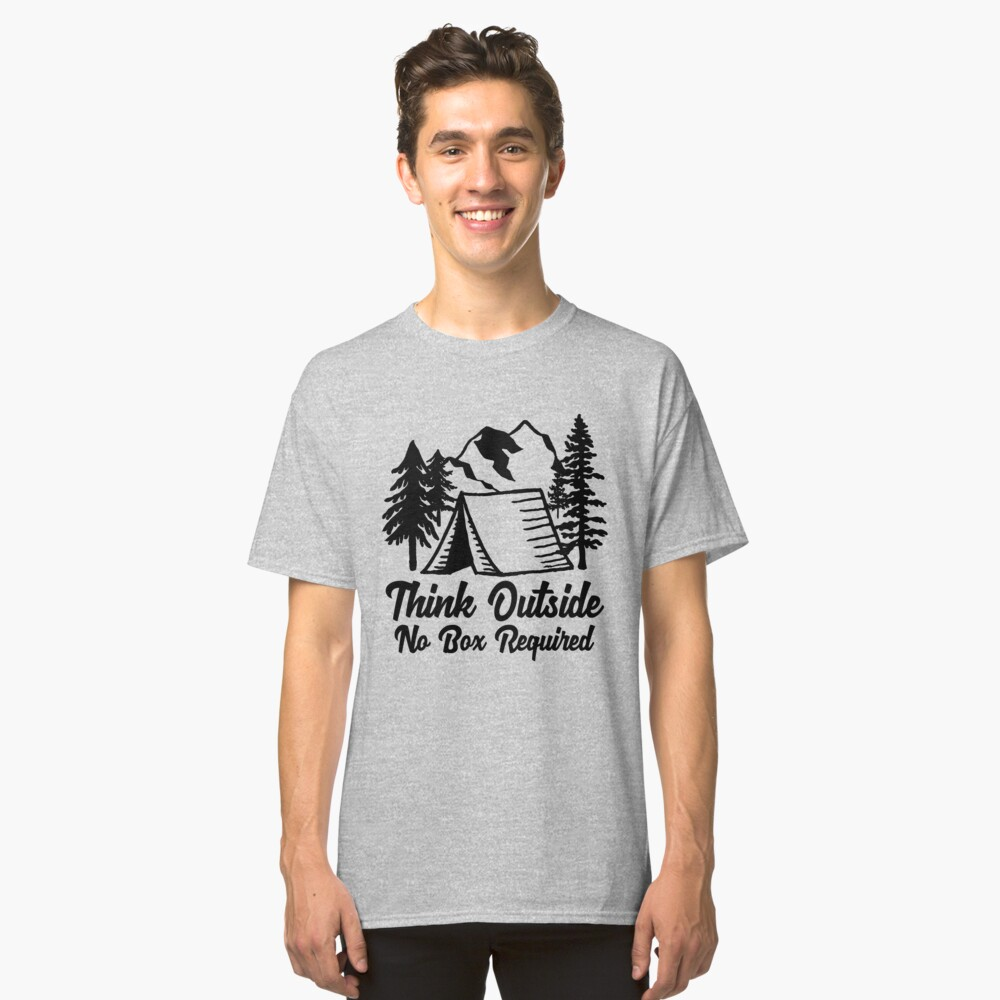 Think Outside No Box Required. Funny Nature Lover T-Shirt & Cool Camping Shirts Classic T-Shirt Front