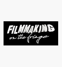 Filmmaking on the fringe Photographic Print