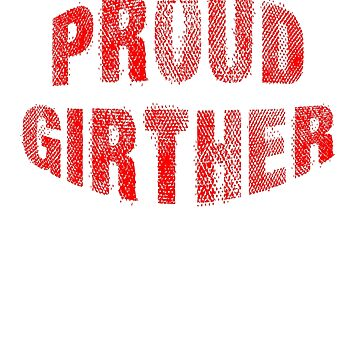 PROUD GIRTHER by Greenbaby