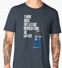 Time And Relative Dimension In Space Men's Premium T-Shirt