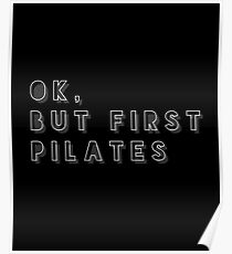 Ok But First Pilates Shirt Workout Exercise Gym Gift Poster