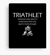 Triarhlet - Some Who Does Not Understand Than One Sport Is Hard Enough Canvas Print