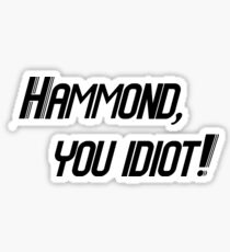 Hammond, you idiot! Sticker