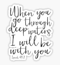 ISAIAH 43:2, PRINTABLE ART, Where You Go Through Deep Waters I Will Be With You,Bible Verse,Scripture Art,Bible Cover Sticker