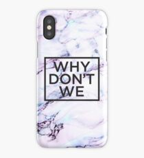 why don't we  iPhone Case