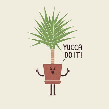 Yucca Do It by theodorezirinis