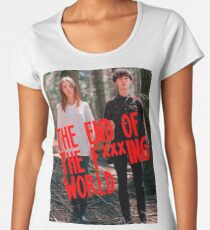 The End of the F***ing World Women's Premium T-Shirt