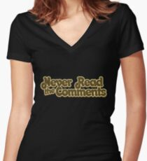 Never read the comments Women's Fitted V-Neck T-Shirt