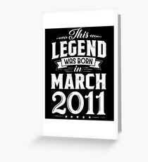 This Legend Was Born In March 2011 7 Year Old Gifts Greeting Card