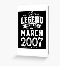 This Legend Was Born In March 2007 11 Year Old Greeting Card