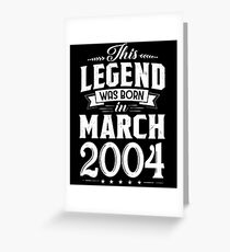 14th Birthday This Legend Was Born In March 2004 Greeting Card