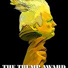The Trump Award by ayemagine