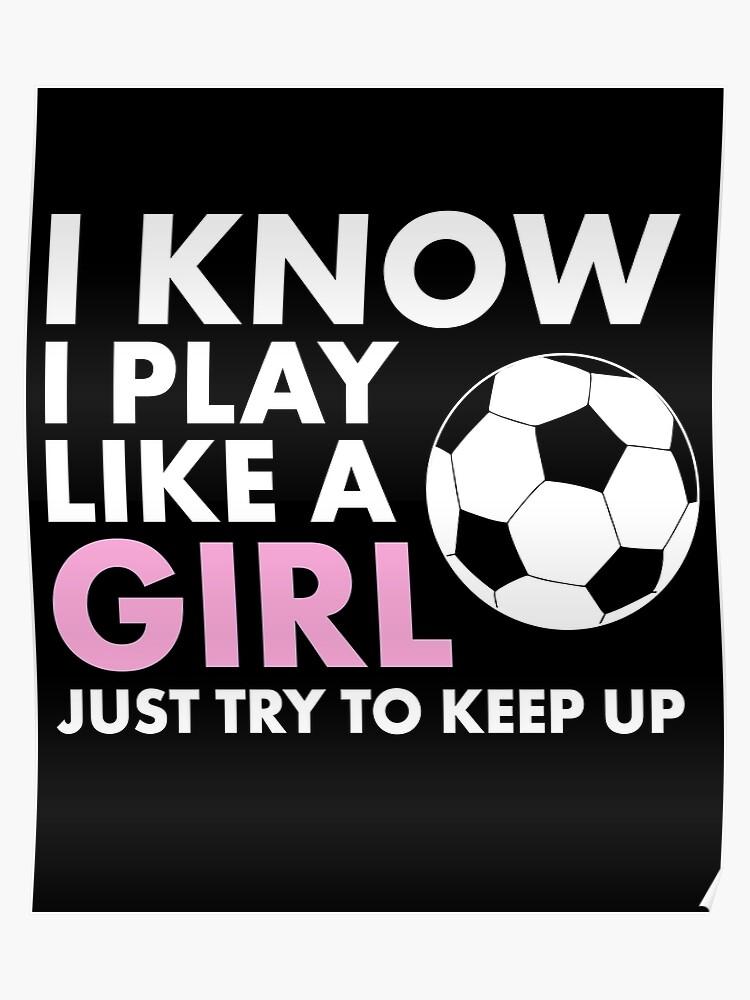 0925822da04 Funny Women's Girl's Soccer T-Shirt | Cool Girls Womens Soccer Shirts Poster