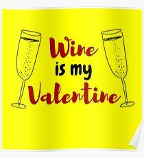 wine is my valentine Poster