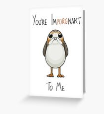 You're ImPORGnant to me Greeting Card