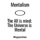 The Universal Principle of Mentalism by HugYourChaos