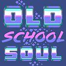 Old School Soul by artlahdesigns