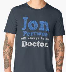 Jon Pertwee will always be my Doctor Men's Premium T-Shirt