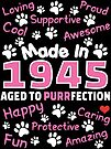 Made In 1945 Aged To Purrfection - Birthday Shirt For Cat Lovers by wantneedlove