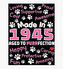Made In 1945 Aged To Purrfection - Birthday Shirt For Cat Lovers Photographic Print