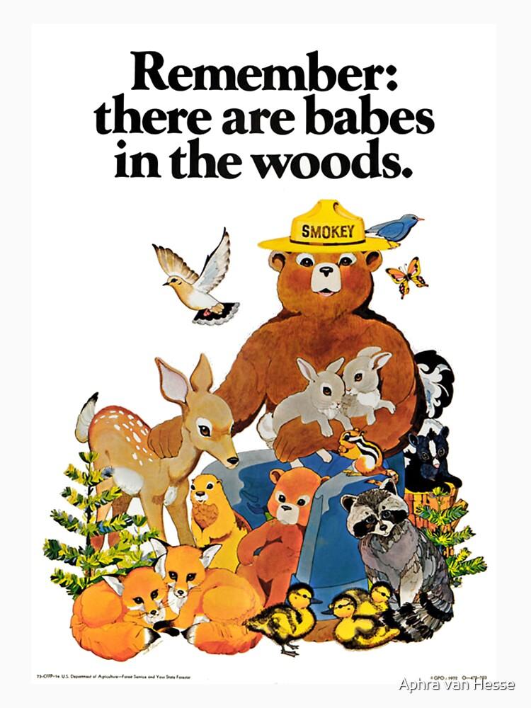 Denken Sie daran, dass es Babes in den Wäldern gibt. von aphrahesse