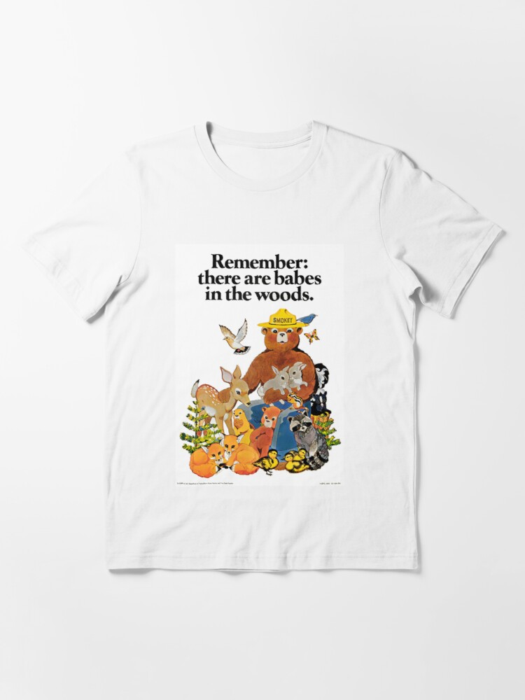 Alternate view of Remember there are babes in the woods. Essential T-Shirt