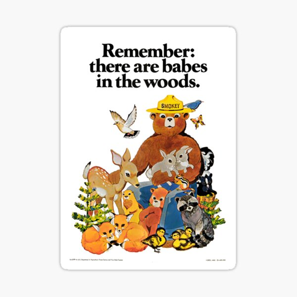 Remember there are babes in the woods. Sticker