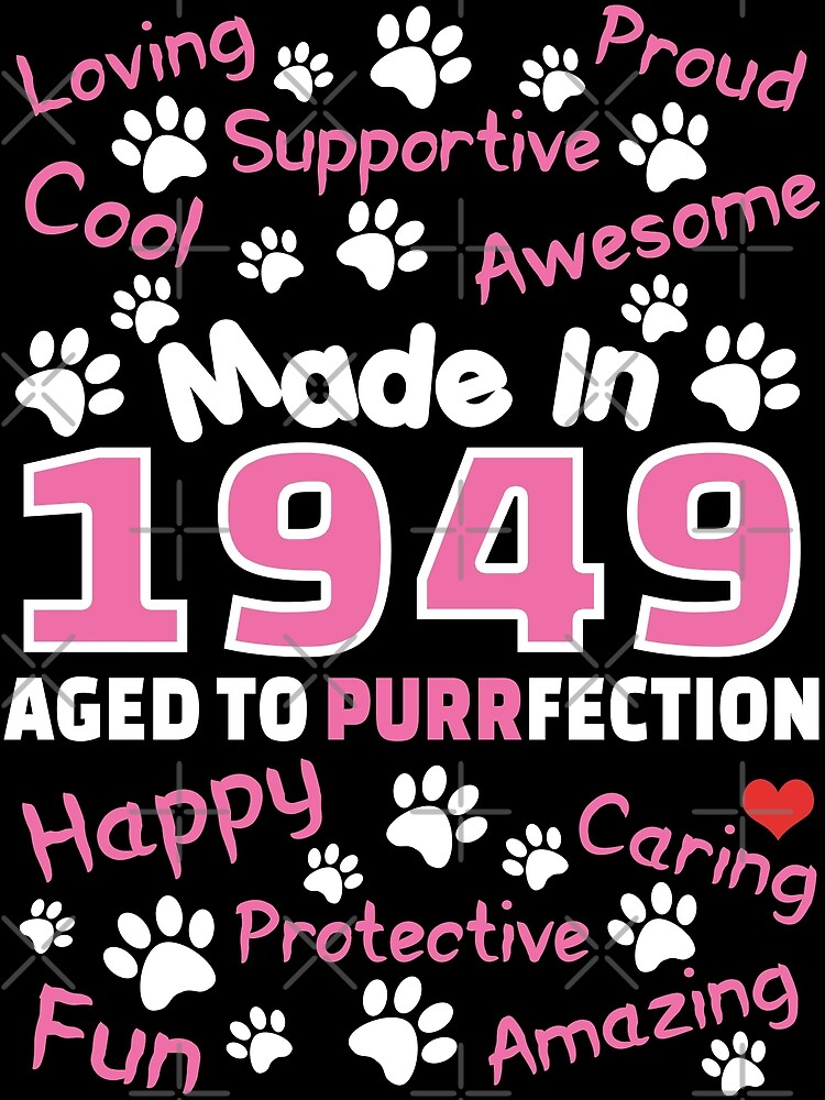 Made In 1949 Aged To Purrfection - Birthday Shirt For Cat Lovers by wantneedlove