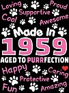 Made In 1959 Aged To Purrfection - Birthday Shirt For Cat Lovers by wantneedlove