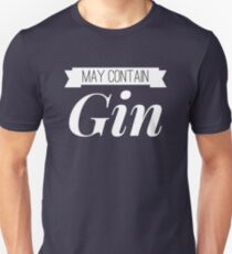 May contain Gin Unisex T-Shirt